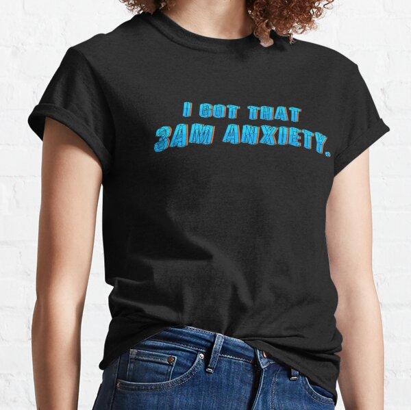 Got That 3AM Anxiety - Lil Phag Design Classic T-Shirt