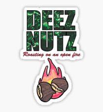 DEEZ NUTZ Roasting on an Open fire... Sticker