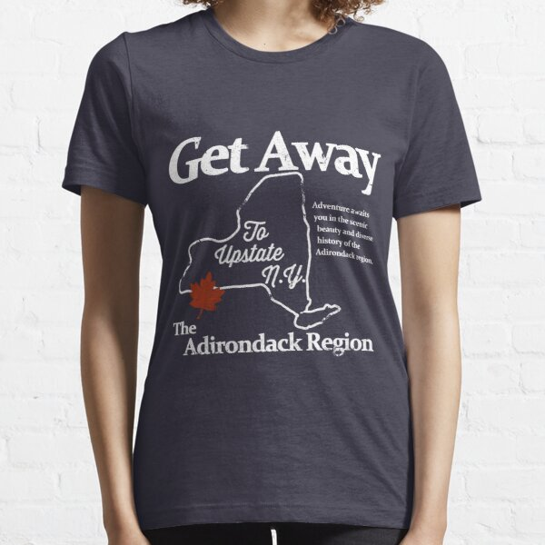 Get Away To Upstate New York Essential T-Shirt