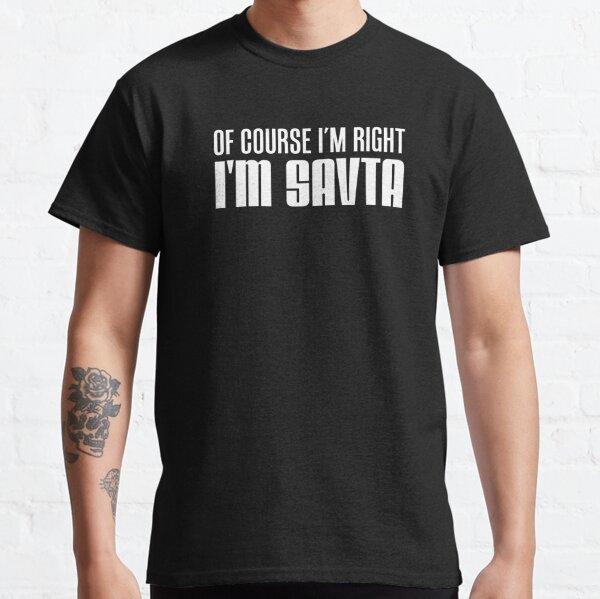 I'm Right I'm Savta Jewish Grandma Classic T-Shirt