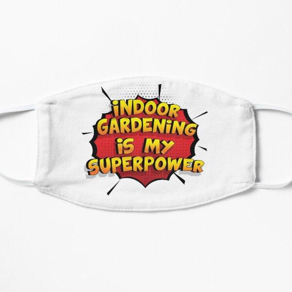 Indoor Gardening ist mein Superpower Lustiges Indoor Gardening Designgeschenk Flache Maske