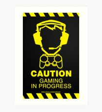 Caution Gaming In Progress Poster Art Print