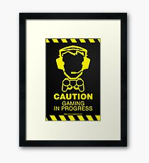 Caution Gaming In Progress Poster Framed Print