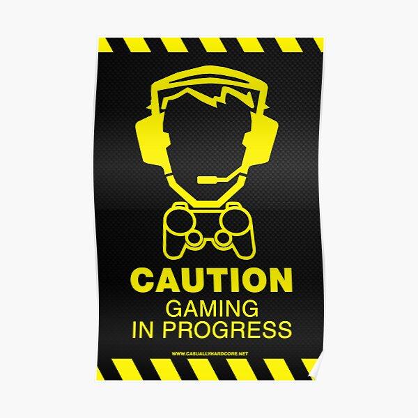 Precaución Gaming In Progress Poster Póster