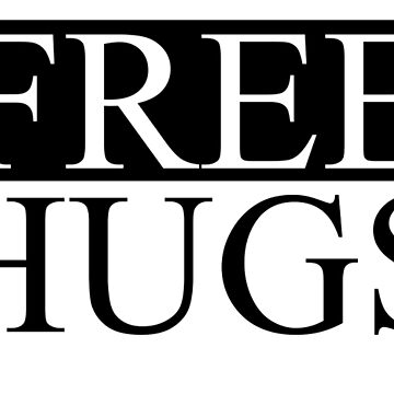 Free Hugs by smprintsandmore