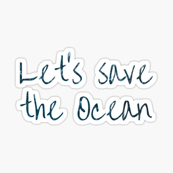 Let's save the ocean Text on Ocean water waves Sticker