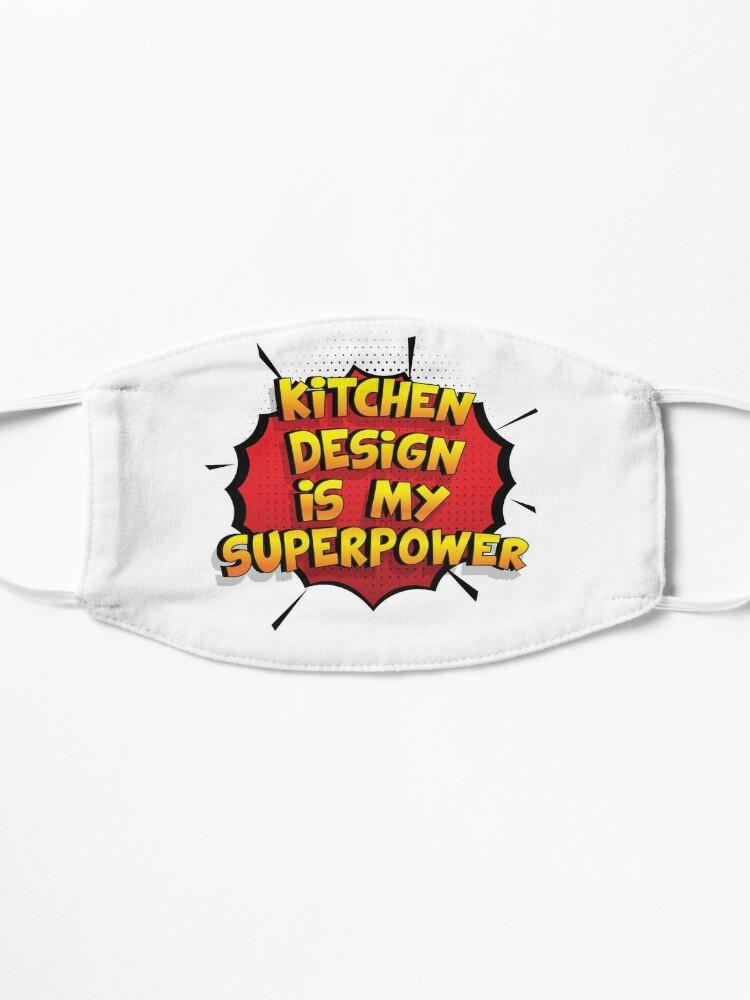 Alternative Ansicht von Kitchen Design ist mein Superpower Lustiges Kitchen Design Designgeschenk Maske