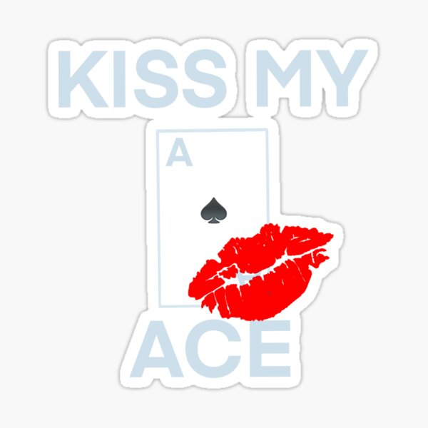 Poker Passion-Kiss My Ace of Spades-wht Sticker