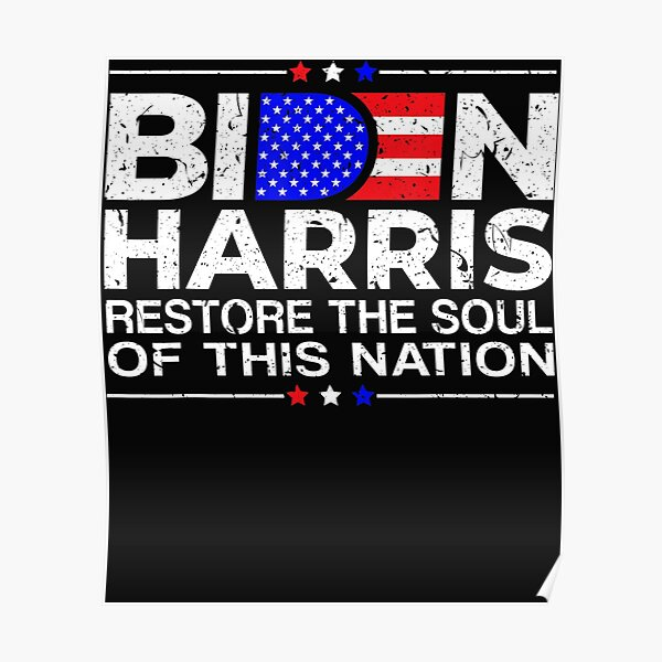 Restore The Soul Of This Nation Biden Harris 2020 Poster