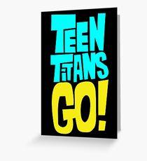 Teen Titans Go Greeting Card