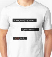 "Fight Club ""I am Jack's Colon. I get cancer. I kill Jack."" shirt.  Unisex T-Shirt"