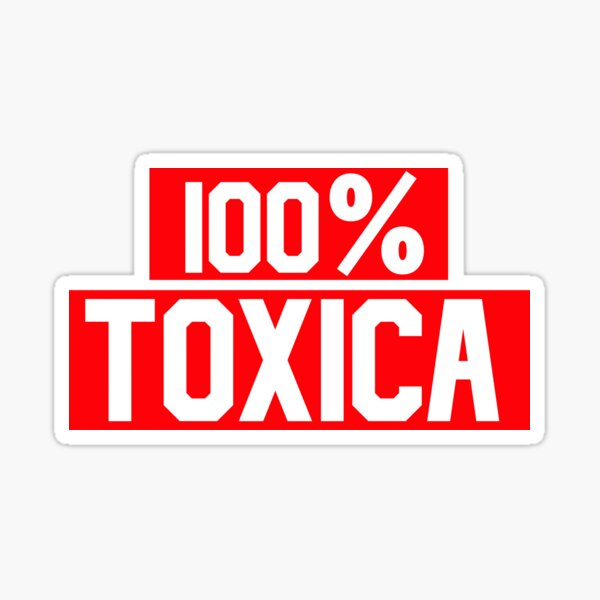100% Toxica Tipografía Roja y Blanca Refrán español Pegatina