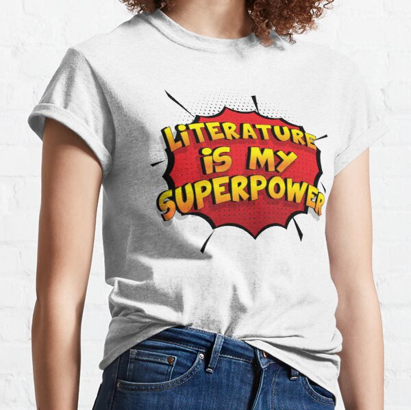 Literature ist mein Superpower Lustiges Literature Designgeschenk Classic T-Shirt
