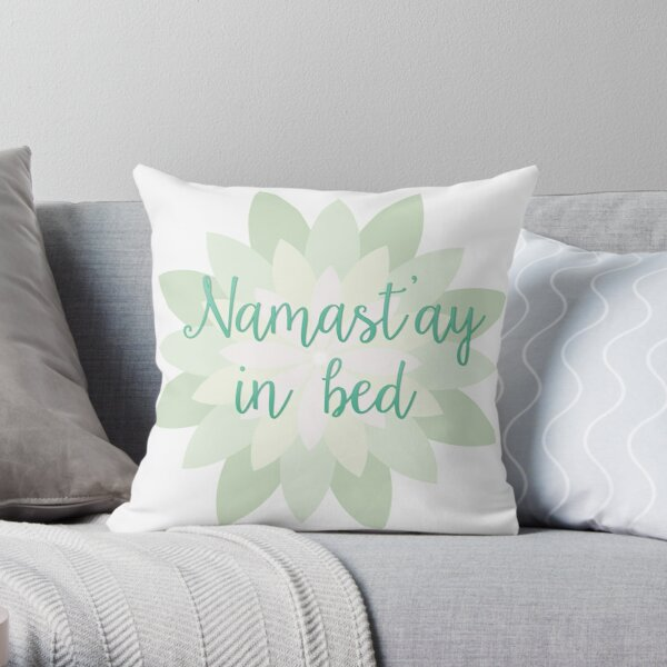 Namast'ay in bed - Green Throw Pillow