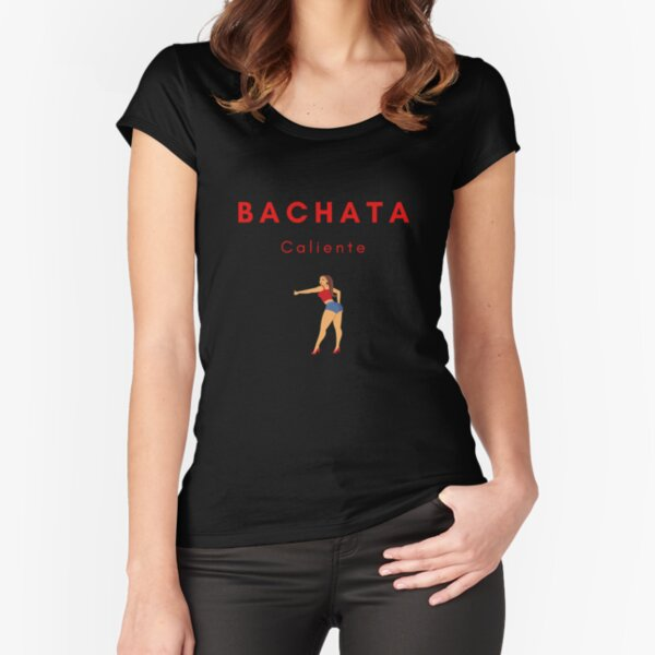 Bachata Caliente Fitted Scoop T-Shirt