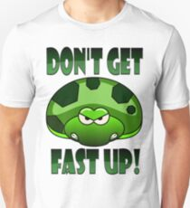 Don't Get Fast Up T-Shirt