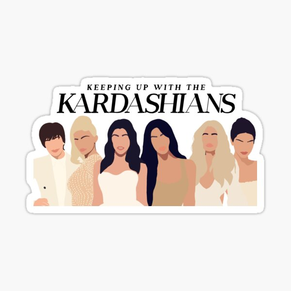 Keeping up with the kardashians Sticker