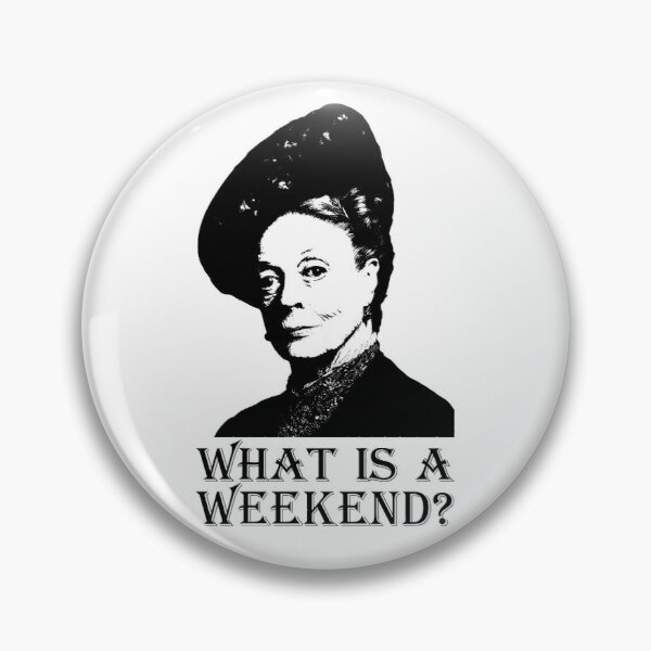 What is a Weekend? Pin