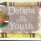Delight (In Your Youth) by RobynLee