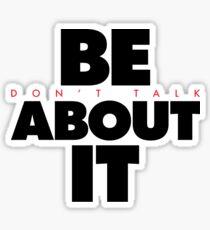 Be About It (v2) Sticker