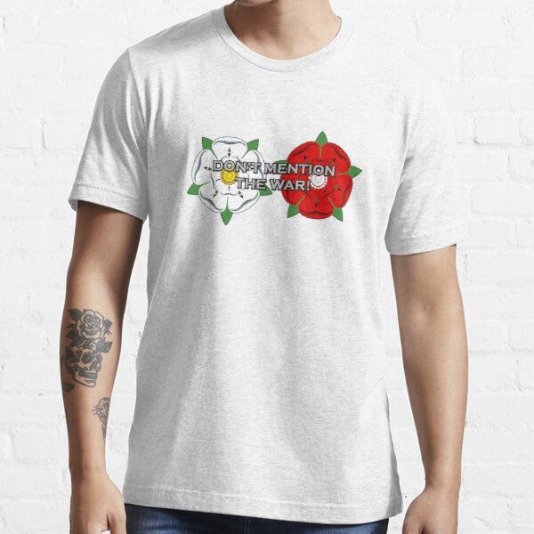 Don't Mention The War! (War of the Roses Style) Essential T-Shirt