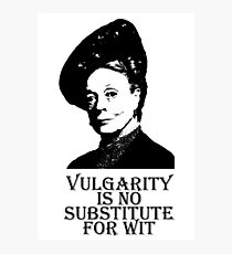 Vulgarity is no Substitute for Wit Photographic Print