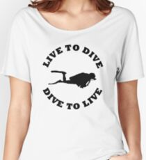 LIVE TO DIVE DIVE TO LIVE BLACK SCUBA Women's Relaxed Fit T-Shirt