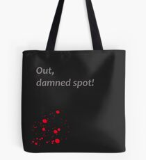Shakespeare - Macbeth - out, damned spot - dark Tote Bag