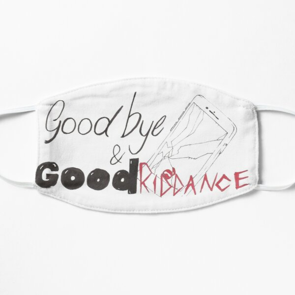 Goodbye & Good Riddance Mask
