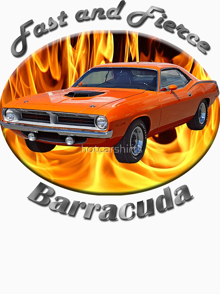 Plymouth Barracuda Fast and Fierce by hotcarshirts
