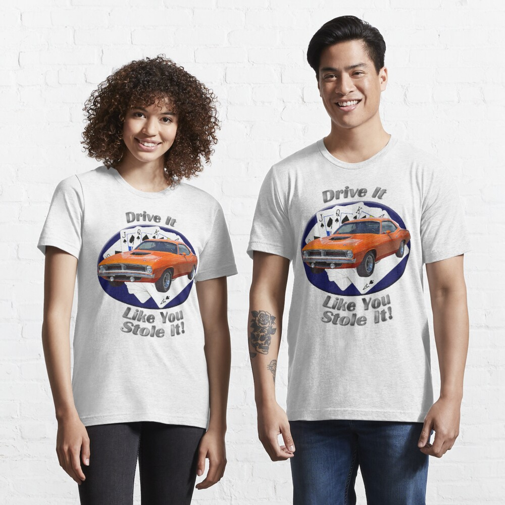 Plymouth Barracuda Drive It Like You Stole It Essential T-Shirt