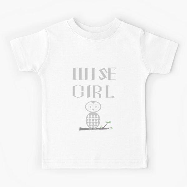Wise Girl Kids T-Shirt