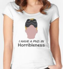 I have a PhD. in horribleness Women's Fitted Scoop T-Shirt