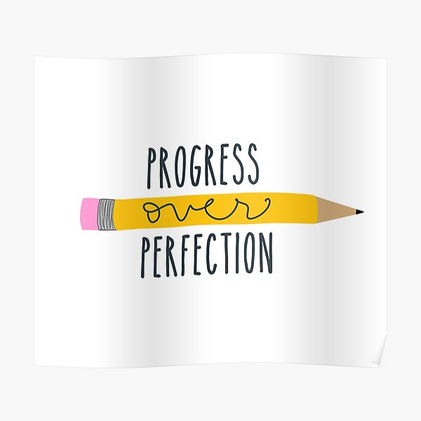 Progress Over Perfection Poster