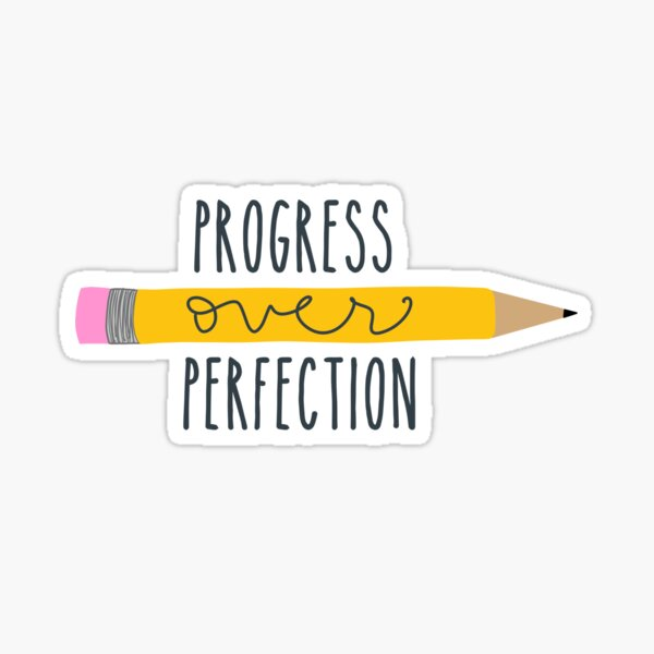 Progress Over Perfection Sticker