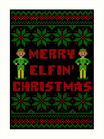 Merry Elfin Christmas Funny Ugly Sweater Shirt Art Prints By