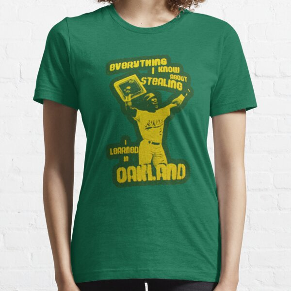 EVERYTHING I KNOW ABOUT STEALING I LEARNED IN OAKLAND FUNNY RICKEY HENDERSON SHIRT Essential T-Shirt