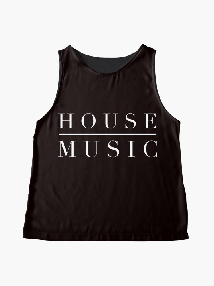 Alternate view of House Music Never Dies! Sleeveless Top