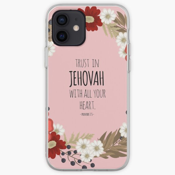 Trust In Jehovah Proverbs 3:5 iPhone Soft Case