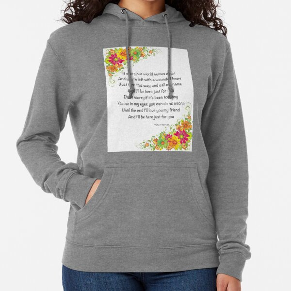 """""""I'll Be Here Just For You"""" - Inspirational Print Lightweight Hoodie"""