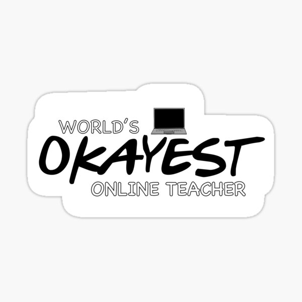 World's Okayest Online Teacher  Sticker