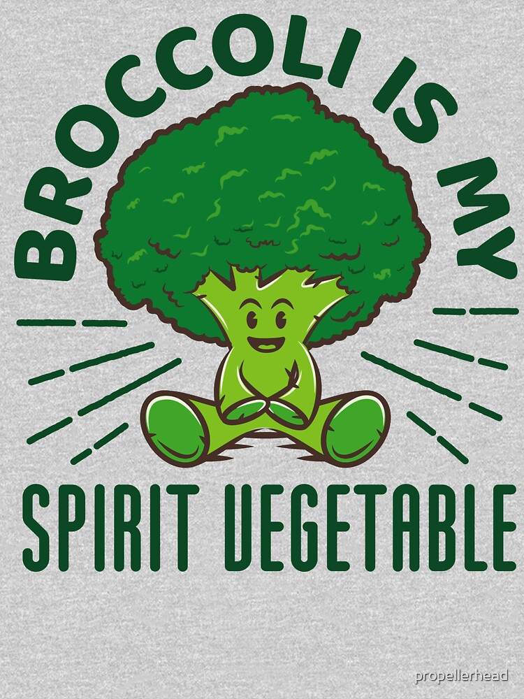 Funny Broccoli Gift - Broccoli Is My Spirit Vegetable by propellerhead