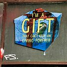I Am A Gift... by Steven Carpinter