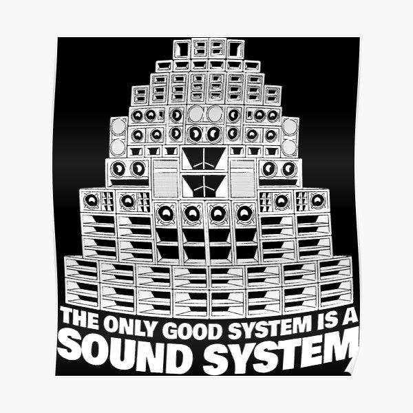 Das einzig gute System ist ein Soundsystem Poster