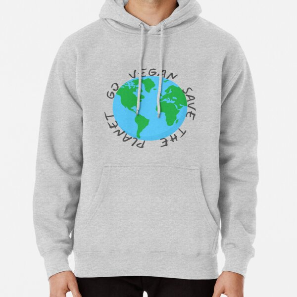 go vegan save the planet Pullover Hoodie