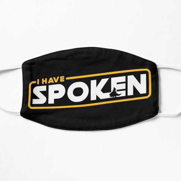 I Have Spoken Flat Mask