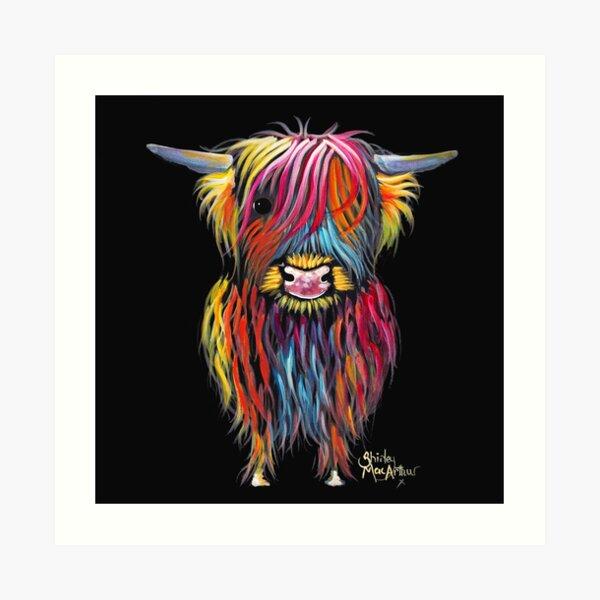 Scottish Hairy Highland Cow ' BRAVEHEART ' by Shirley MacArthur Art Print