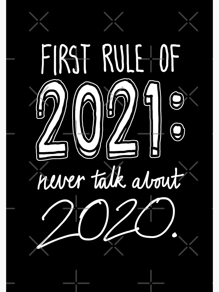 First rule of 2021: Never talk about 2020. by sketchNkustom
