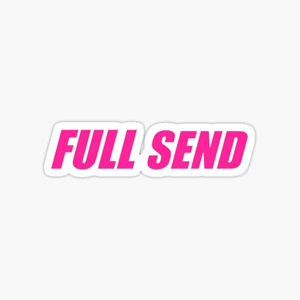 Pink Full Send Sticker