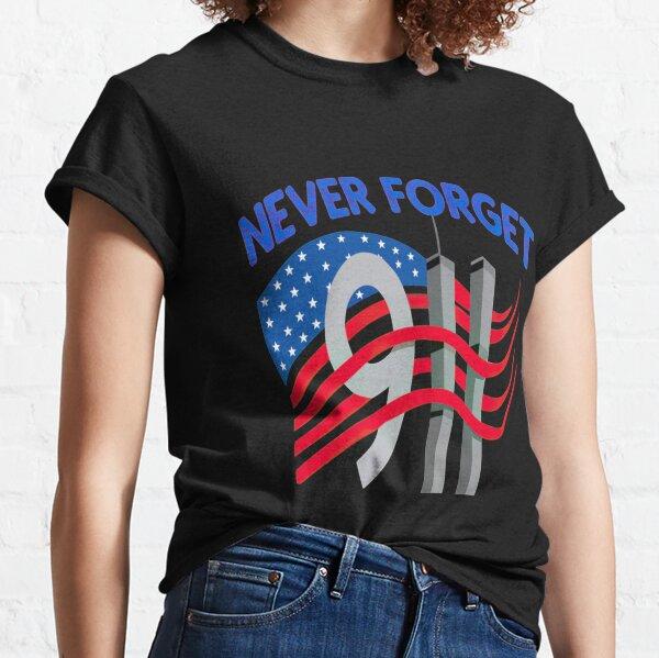 never forget 9 September | memorial september 11 Classic T-Shirt